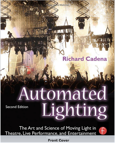 Cover of Automated Lighting: The Art and Science of Moving Light in Theatre, Live Performance, and Entertainment 2nd Edition