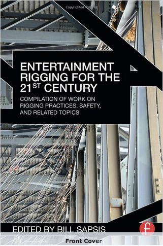 Cover of Entertainment Rigging for the 21st Century: Compilation of Work on Rigging Practices, Safety, and Related Topics